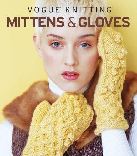 Vogue Knitting Mittens and Gloves   2010 9781936096053 Front Cover