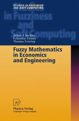 Fuzzy Mathematics in Economics and Engineering   2002 9783790825053 Front Cover