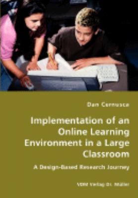 Implementation of an Online Learning Environment in a Large Classroom:   2008 9783836439053 Front Cover