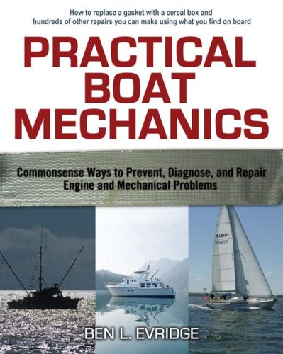 Practical Boat Mechanics: Commonsense Ways to Prevent, Diagnose, and Repair Engines and Mechanical Problems   2009 9780071445054 Front Cover