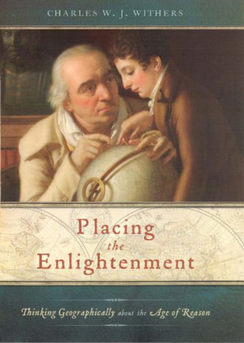 Placing the Enlightenment Thinking Geographically about the Age of Reason  2007 9780226904054 Front Cover