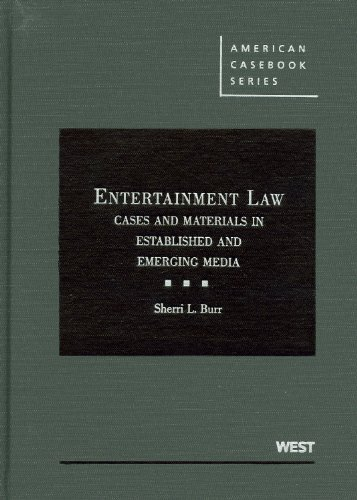 Entertainment Law Cases and Materials in Established and Emerging Media 2nd 2011 (Revised) edition cover