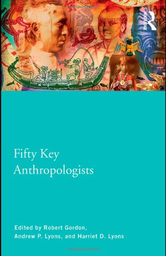 Fifty Key Anthropologists   2011 9780415461054 Front Cover