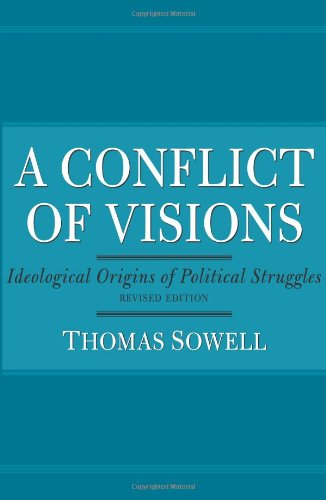 Conflict of Visions Ideological Origins of Political Struggles  2007 edition cover