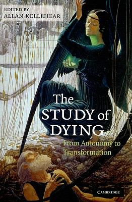 Study of Dying From Autonomy to Transformation  2009 edition cover