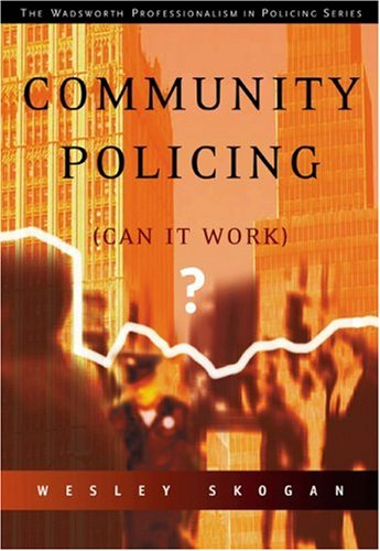 Community Policing Can It Work?  2004 9780534625054 Front Cover