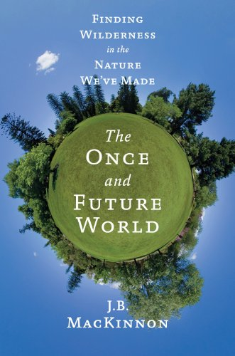 Once and Future World Nature as It Was, as It Is, as It Could Be  2013 edition cover