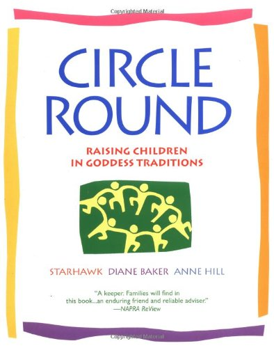 Circle Round Raising Children in Goddess Traditions Reprint  9780553378054 Front Cover