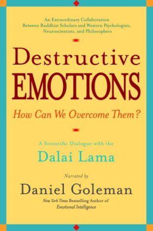 Destructive Emotions - How Can We Overcome Them? A Scientific Dialogue with the Dalai Lama N/A edition cover