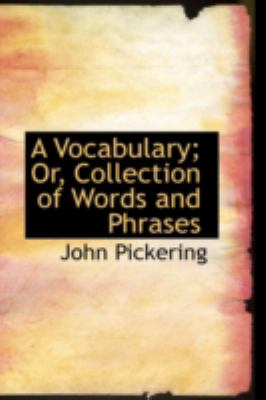 A Vocabulary: Or, Collection of Words and Phrases  2008 edition cover