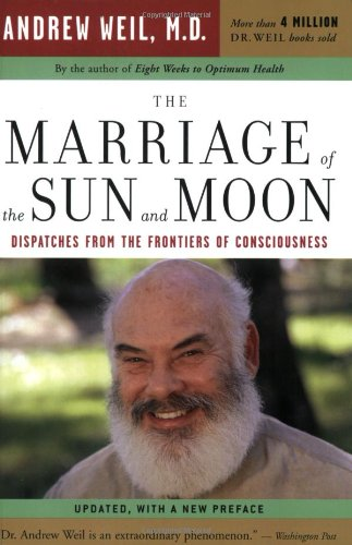 Marriage of the Sun and Moon Dispatches from the Frontiers of Consciousness  2004 edition cover