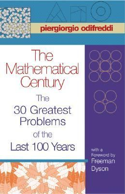 Mathematical Century The 30 Greatest Problems of the Last 100 Years  2007 edition cover