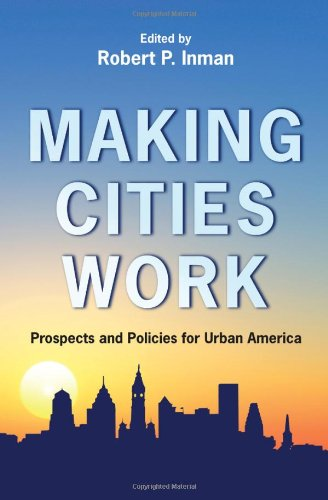 Making Cities Work Prospects and Policies for Urban America  2009 edition cover