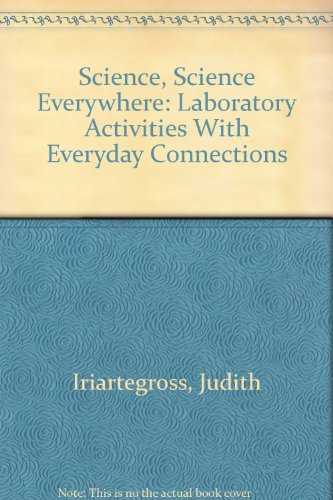 Science, Science Everywhere : Laboratory Activities with Everyday Connections Revised 9780757503054 Front Cover