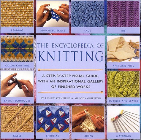 Encyclopedia of Knitting Techniques A Step-by-Step Visual Guide, with an Inspirational Gallery of Finished Techniques  2000 edition cover
