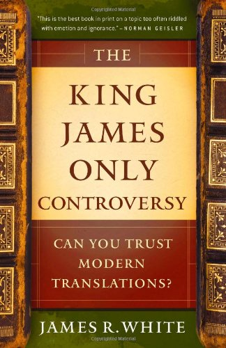 King James Only Controversy Can You Trust Modern Translations? 2nd 2009 edition cover