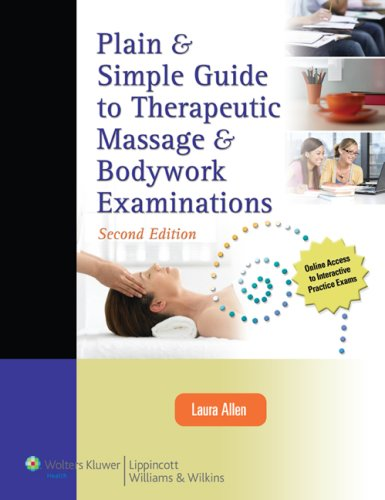 Plain and Simple Guide to Therapeutic Massage and Bodywork Examinations  2nd 2010 (Revised) 9780781797054 Front Cover