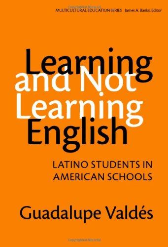 Learning and Not Learning English Latino Students in American Schools  2001 edition cover