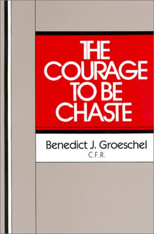 Courage to Be Chaste  N/A edition cover