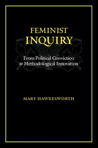 Feminist Inquiry From Political Conviction to Methodological Innovation  2006 edition cover