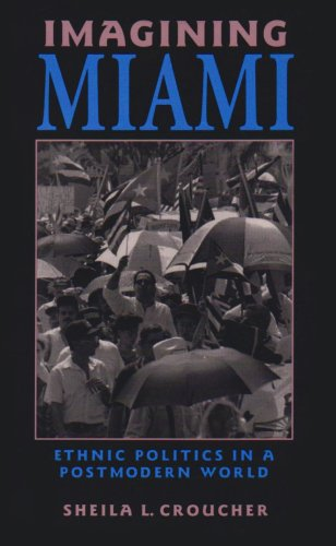 Imagining Miami Ethnic Politics in a Postmodern World  1997 9780813917054 Front Cover