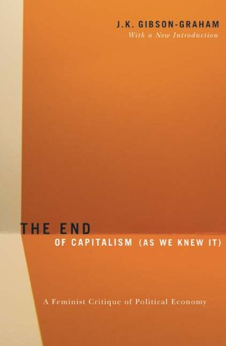 End of Capitalism (As We Knew It) A Feminist Critique of Political Economy  2006 edition cover