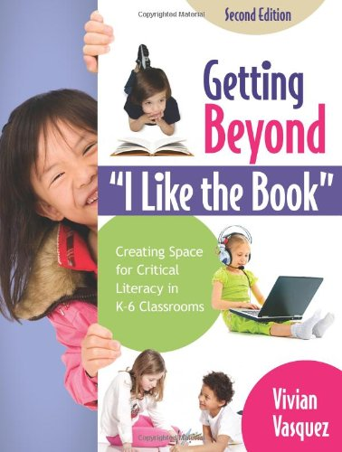 Getting Beyond I Like the Book Creating Space for Critical Literacy in K-6 Classrooms 2nd 2009 edition cover