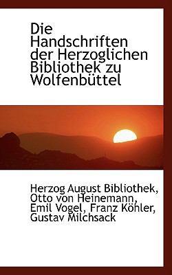 Die Handschriften der Herzoglichen Bibliothek Zu Wolfenbnttel  2009 edition cover