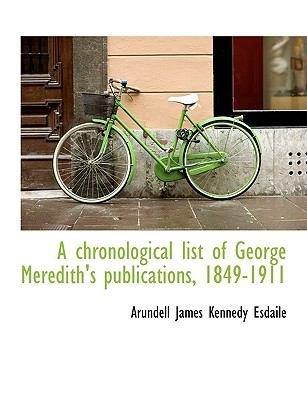 Chronological List of George Meredith's Publications, 1849-1911 N/A 9781115247054 Front Cover
