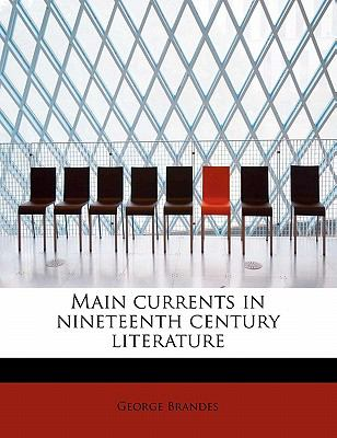 Main Currents in Nineteenth Century Literature  N/A 9781115317054 Front Cover