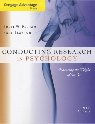 Cengage Advantage Books: Conducting Research in Psychology Measuring the Weight of Smoke 4th 2013 9781133588054 Front Cover
