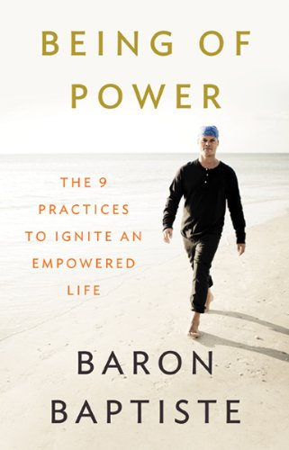 Being of Power The 9 Practices to Ignite an Empowered Life  2013 edition cover