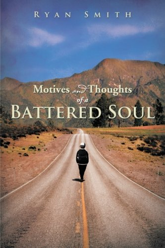 Motives and Thoughts of a Battered Soul   2013 9781493114054 Front Cover