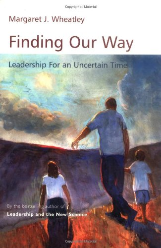 Finding Our Way Leadership for an Uncertain Time  2007 (Annotated) edition cover