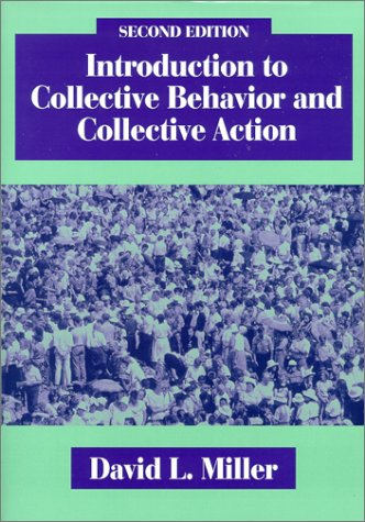 Introduction to Collective Behavior and Collective Action 2nd 2000 9781577661054 Front Cover