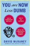 You Are Now Less Dumb How to Conquer Mob Mentality, How to Buy Happiness, and All the Other Ways to Outsmart Yourself N/A edition cover