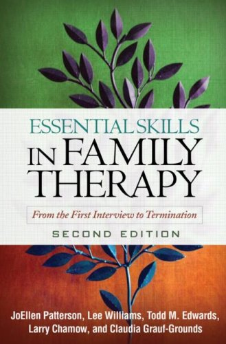Essential Skills in Family Therapy, Second Edition From the First Interview to Termination 2nd 2009 (Revised) edition cover