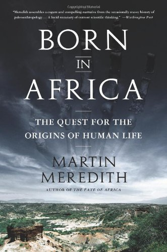 Born in Africa The Quest for the Origins of Human Life N/A edition cover