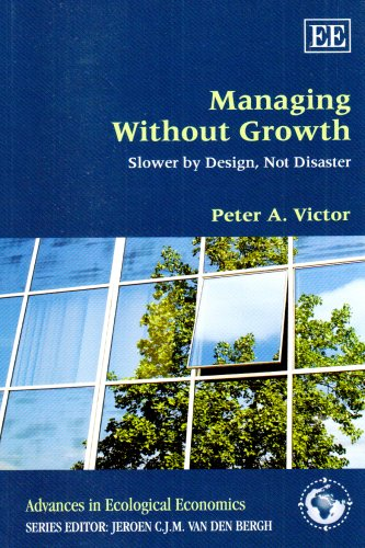 Managing Without Growth Slower by Design, Not Disaster  2008 edition cover