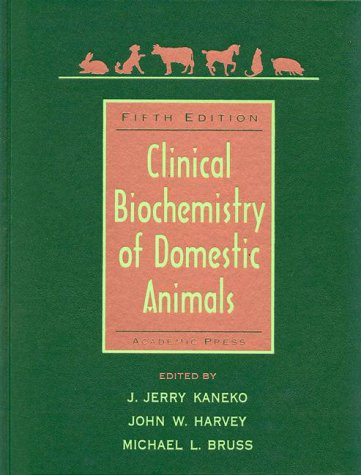 Clinical Biochemistry of Domestic Animals  5th 1997 (Revised) 9780123963055 Front Cover