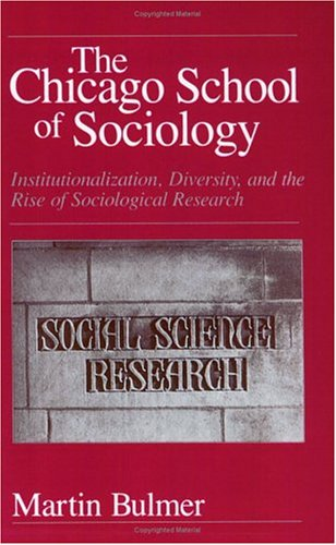 Chicago School of Sociology Institutionalization, Diversity, and the Rise of Sociological Research  1986 9780226080055 Front Cover