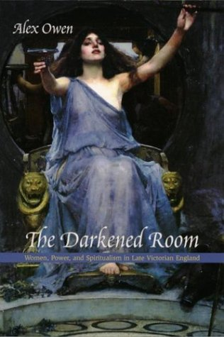 Darkened Room Women, Power, and Spiritualism in Late Victorian England  1989 edition cover