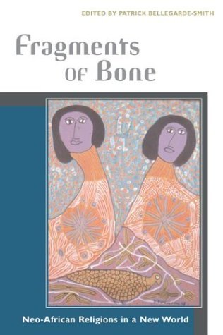 Fragments of Bone Neo-African Religions in a New World  2004 edition cover
