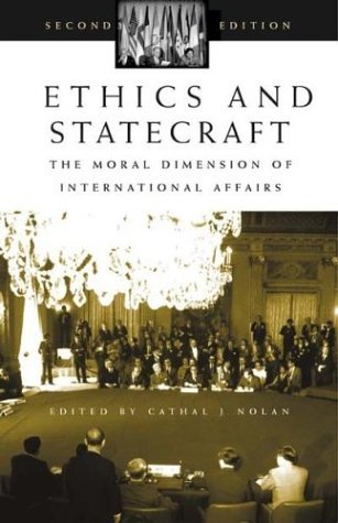 Ethics and Statecraft The Moral Dimension of International Affairs 2nd 2004 (Revised) edition cover