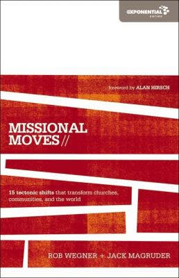 Missional Moves 15 Tectonic Shifts That Transform Churches, Communities, and the World  2012 edition cover