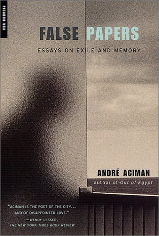 False Papers Essays on Exile and Memory Revised 9780312420055 Front Cover