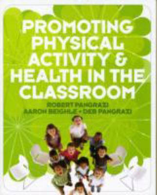 Promoting Physical Activity and Health in the Classroom   2009 edition cover