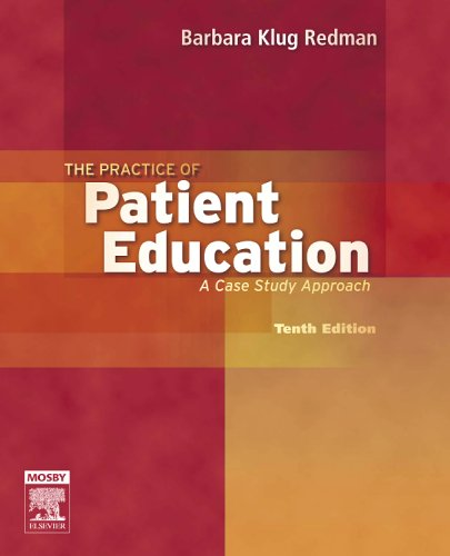 Practice of Patient Education A Case Study Approach 10th 2007 (Revised) edition cover