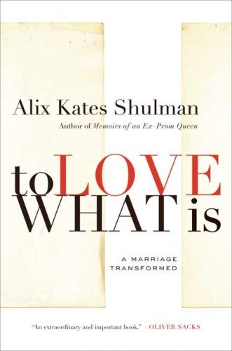 To Love What Is A Marriage Transformed N/A 9780374532055 Front Cover