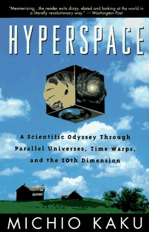 Hyperspace A Scientific Odyssey Through Parallel Universes, Time Warps, and the 10th Dimension  1994 edition cover